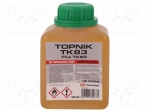 Ag termopasty TK 83 / Flux: rosin based; No Clean; liquid; bottle; 0.5l
